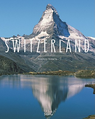 Premium Switzerland By Gerth, Roland (PHT)/ Ilg, Reinhard